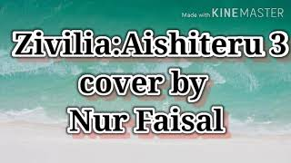 Download Aishiteru 3-Zivilia|cover by Nur Faisal