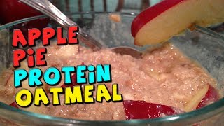 Apple Pie Protein Oatmeal Recipe (high Fiber)