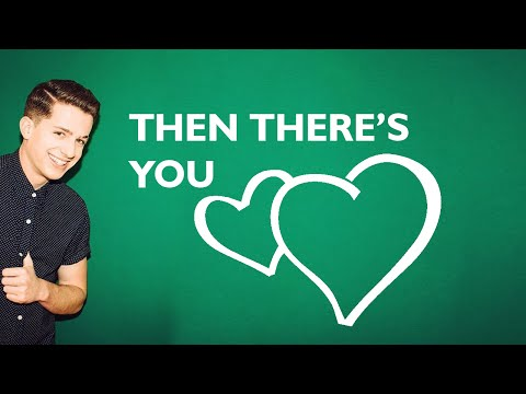 Charlie Puth - Then There's You Lyrics