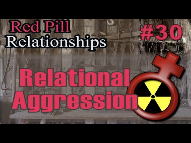Early Detection of Relational Aggression - Red Pill Relationships #30