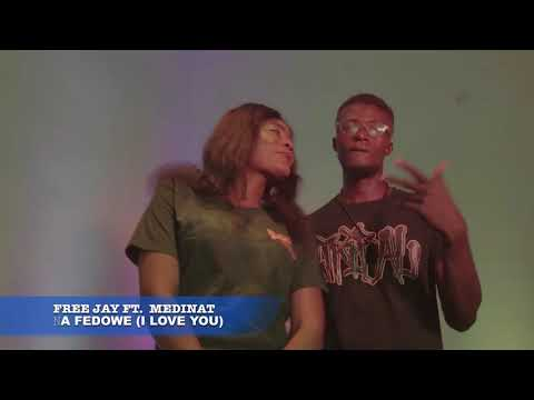 Download NA FEDOWE (I LOVE YOU) BY FREE JAY FT. QUEEN MEDINAT EMEJE