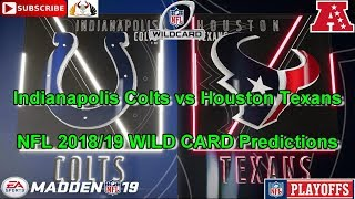 Indianapolis Colts vs Houston Texans | NFL Playoffs Wild Card Weekend | Predictions Madden NFL 19