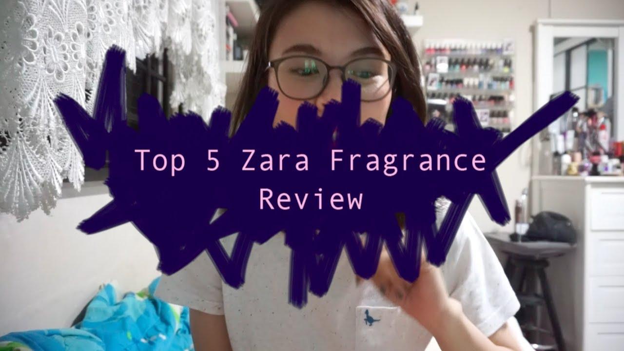 My Current Top 5 Zara Fragrances 2017 Youtube