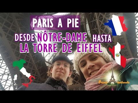 Paris a Pie De Nôtre-Dame Hasta La Torre de Eiffel Llegando por Trocadero-Travel Vlogger en Francia.