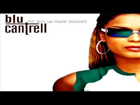 Blu Cantrell - Hit 'Em Up Style (Oops!)【HQ】