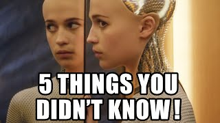 5 Things You Didn't Know About Ex Machina