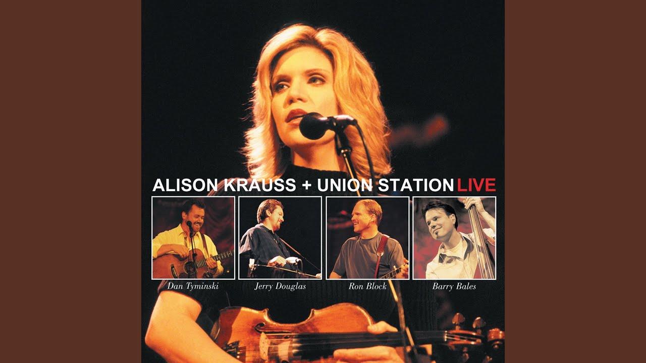 75d1d2385b6 Stay (Live). Alison Krauss
