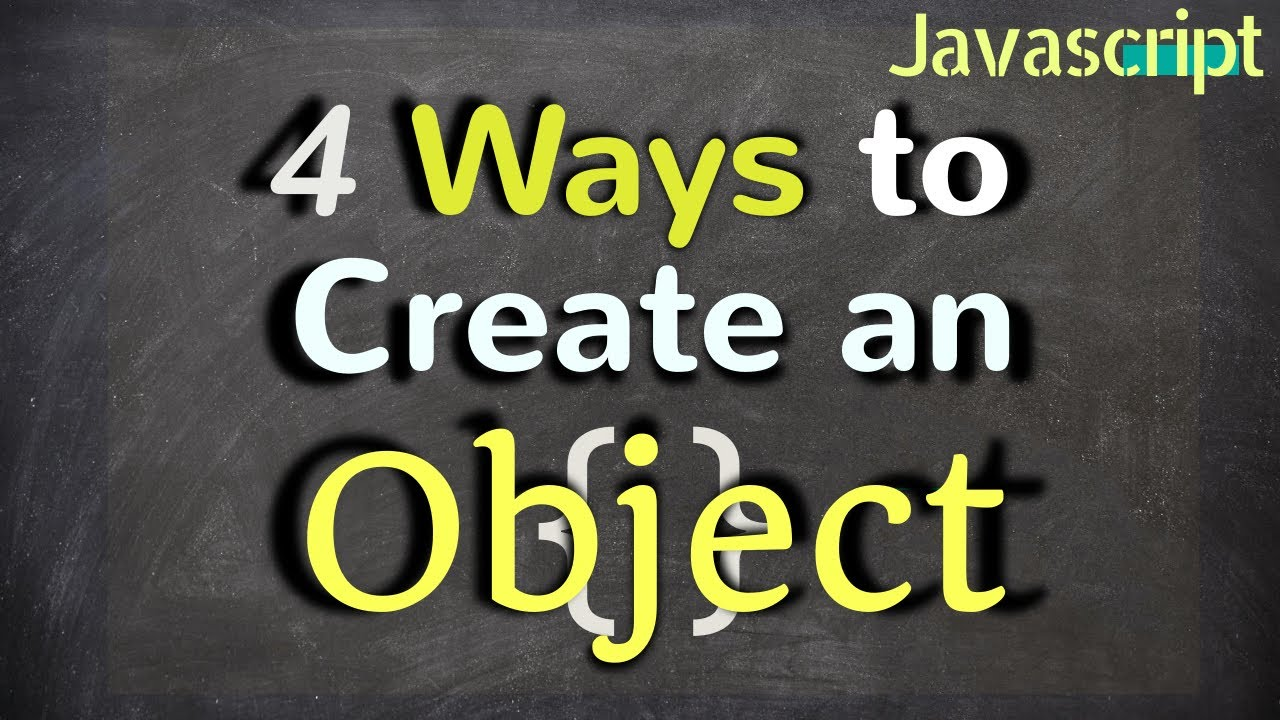 Javascript:4 ways to create an Object in JavaScript