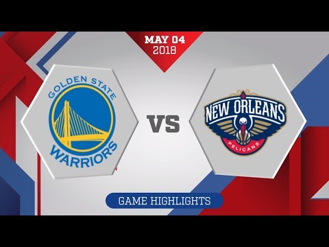 Golden State Warriors vs. New Orleans Pelicans Game 3: May 4, 2018