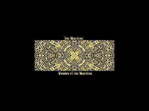 The Machine - Shadow of the Machine [Full Album] (2007)