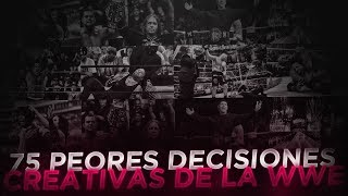 75 PEORES DECISIONES CREATIVAS EN WWE