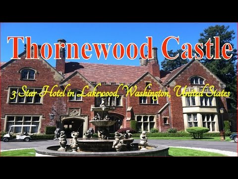 Visiting Thornewood Castle, 3 star hotel in Lakewood, Washin