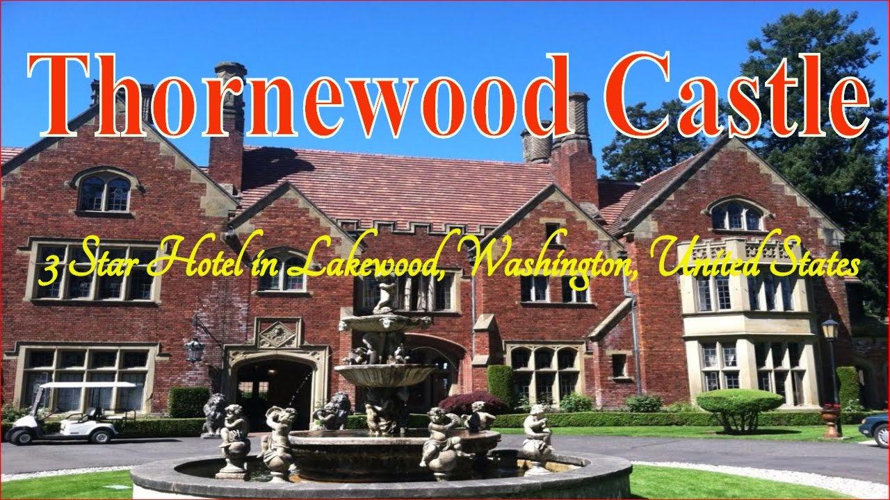 Visiting Thornewood Castle 3 Star Hotel In Lakewood Washington United States