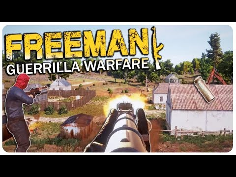Freeman Guerrilla Warfare - Modern Day Mount and Blade! | Freeman Guerrilla Warfare Gameplay