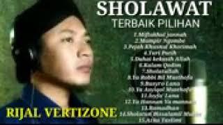 FULL ALBUM SHOLAWAT ~ RIJAL VERTIZONE TERBAIK PILIHAN   SANGAT  MERDU