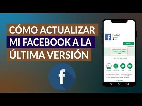 ¿Cómo Actualizar mi FB / Facebook a la Última Versión? - Rápido y Gratis