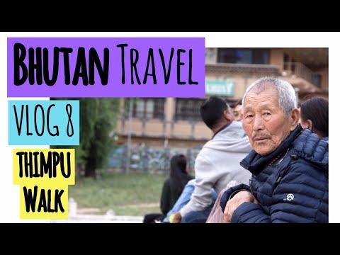 Bhutan Travel Video Guide Vlog 8 | Thimpu | Farmers Market | Archery