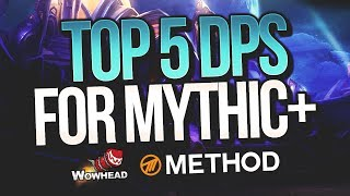 Top 5 DPS for Mythic+ - Method / Wowhead