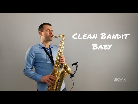 BABY - Clean Bandit feat. Marina & Luis Fonsi (Saxophone Cover by JK Sax)