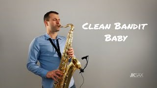BABY - Clean Bandit feat. Marina & Luis Fonsi (Saxophone Cover by JK Sax) Video