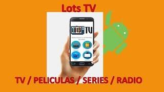 Lots TV / Android / TV / Películas / Series / Radio