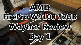 AMD FirePro W9100 32GB Review - Day 1
