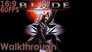 Blade Widescreen Walkthrough