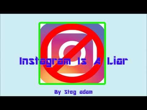 Instagrams a Liar By Steg Adam