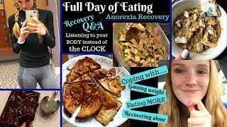 FULL DAY OF EATING// Recovery Q&A// Weight gain, acceptance, meal timing....