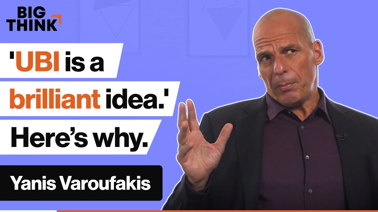 Universal basic income is a brilliant idea'. Here's why. | Yanis Varoufakis | Big Think