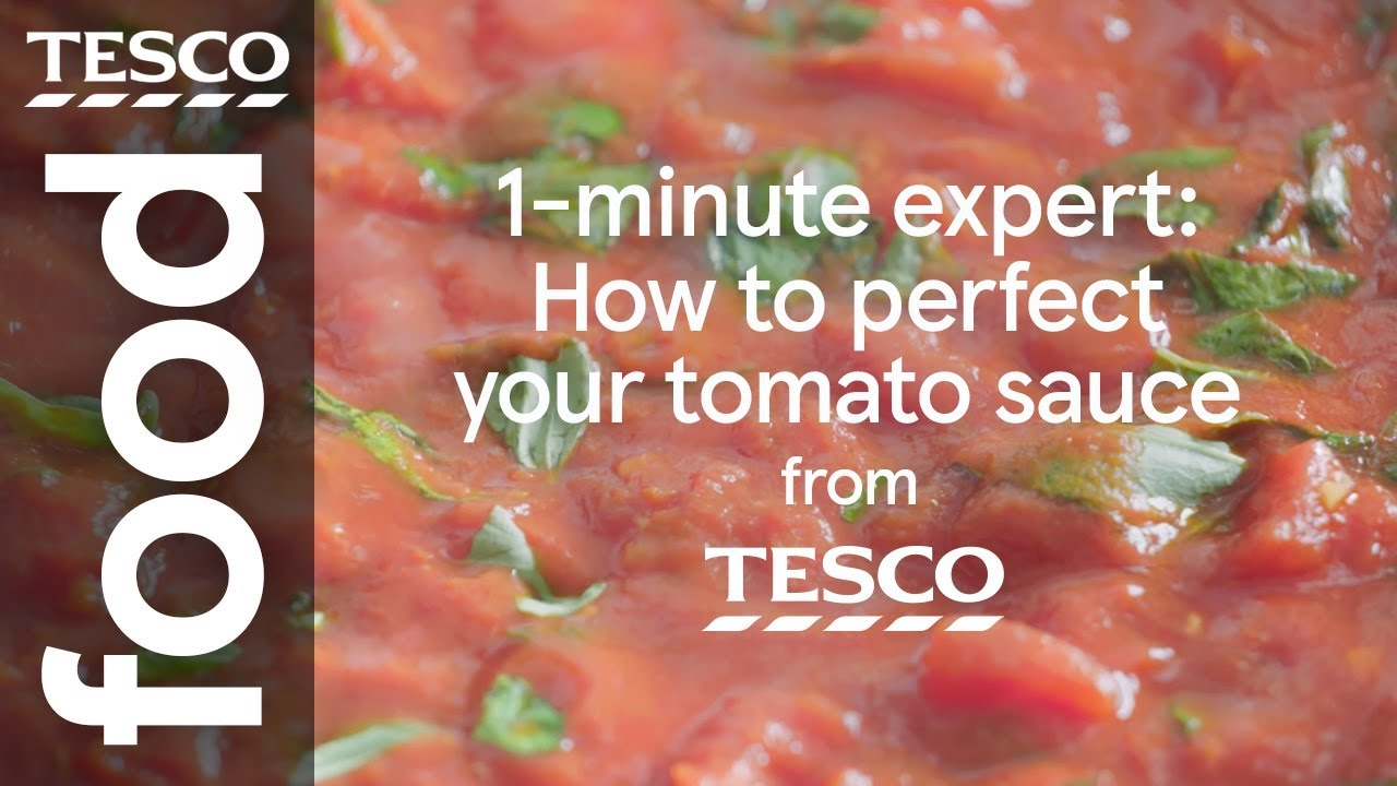 1 Minute Expert How To Perfect Your Tomato Sauce Tesco Food