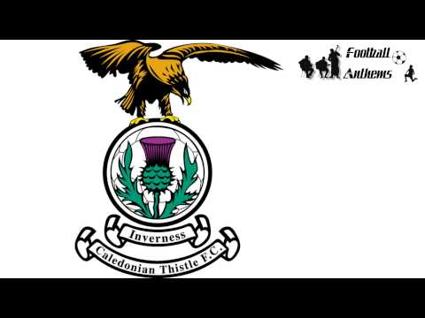 Inverness Caledonian Thistle F.C. Anthem