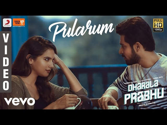 Dharala Prabhu - Pularum Video | Harish Kalyan, Tanya Hope | Vivek-Mervin