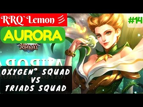 Oxygen° Squad Vs Triads Squad [RRQ O² VS ϯɾίαÐs] | RRQ`Lemon 彡 Aurora Gameplay and Build #14