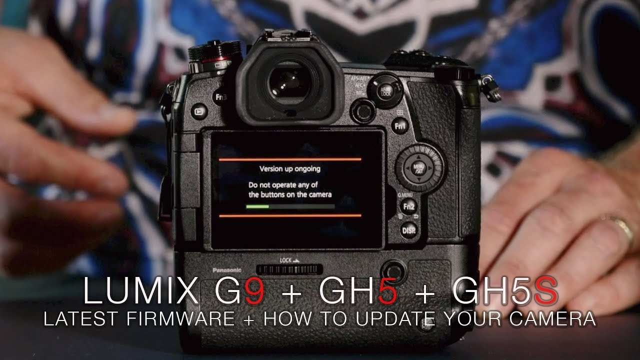 Panasonic GH5 2 3 GH5s G9 Lumix Firmware Upgrade + How to