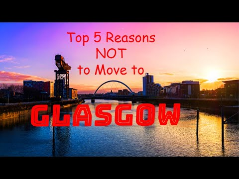 Top 5 Reasons NOT To Move To Glasgow