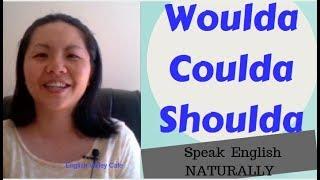 WOULDA, COULDA, SHOULDA, MUSTA | Speak Naturally in English | 講出一口自然流利英文