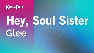 Karaoke Hey, Soul Sister - Glee *