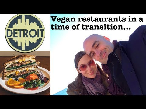 DETROIT: Every Vegan Restaurant Reviewed (in-depth discussion of vegan food services in 2018)