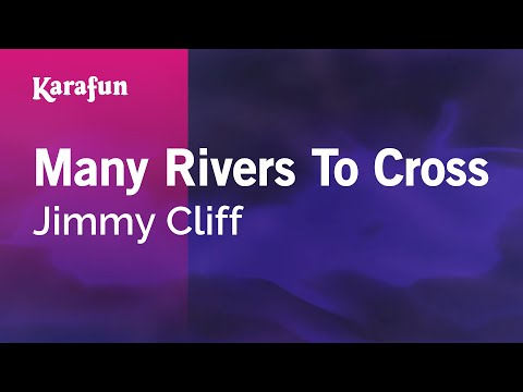 Karaoke Many Rivers To Cross - Jimmy Cliff *