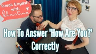 "How to answer ""How are you?"" in English - Speaking English with Americans"