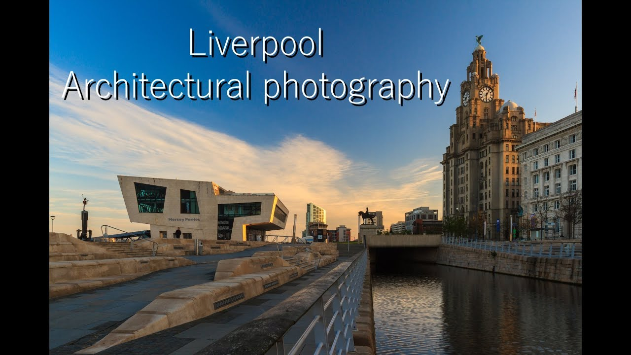 Architectural photography - Liverpool, england - YouTube