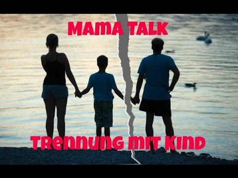 Trennung mit Kind // MAMA TALK