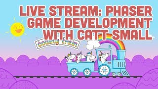 Live Stream #127: Phaser Game Development with Catt Small