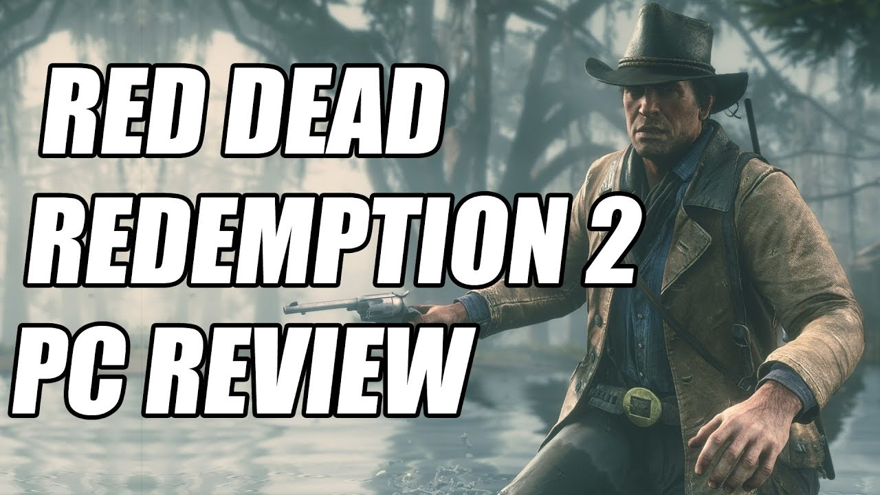 Red Dead Redemption 2 PC Review - The Final Verdict (Video Game Video Review)