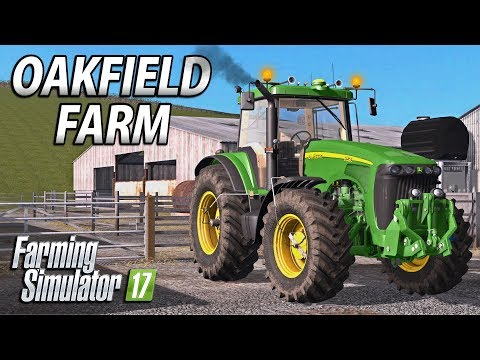 Welcome to Oakfield | Farming Simulator 17 | Oakfield Farm -
