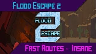 Flood Escape 2 - [Solo] ALL FASTEST PATHS Insane Maps [End of 2017]