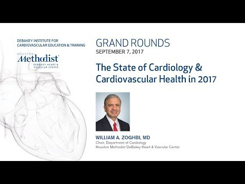 The State of Cardiology & Cardiovascular Health in 2017 (WILLIAM A. ZOGHBI, MD) September 7, 2017