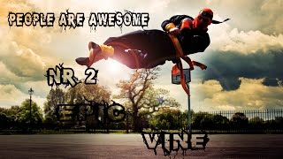 People are Awesome Epic Vine #2