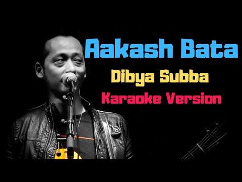 Aakash Bata - Dibya Subba (Karaoke Version)